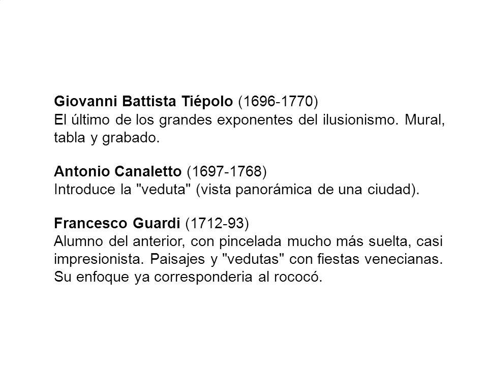 Giovanni Battista Tiépolo (1696-1770) El último de los grandes exponentes del ilusionismo. Mural, tabla y grabado. Antonio Canaletto (1697-1768) Intro