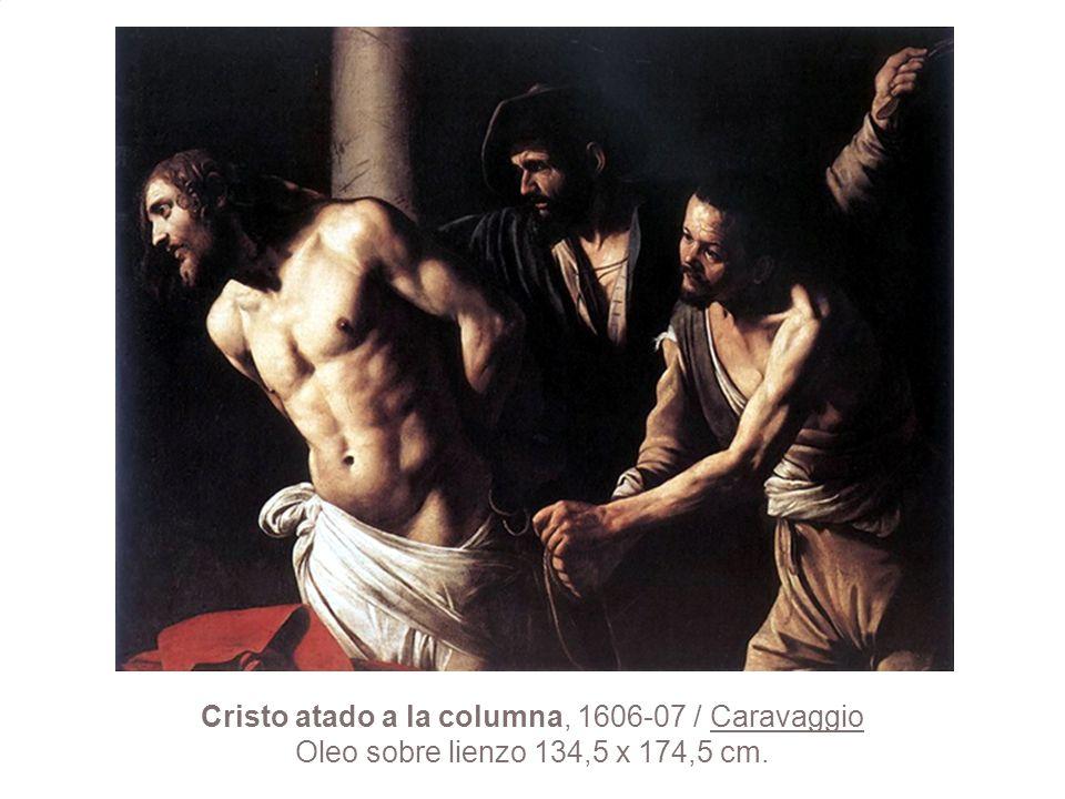 Cristo atado a la columna, 1606-07 / Caravaggio Oleo sobre lienzo 134,5 x 174,5 cm.