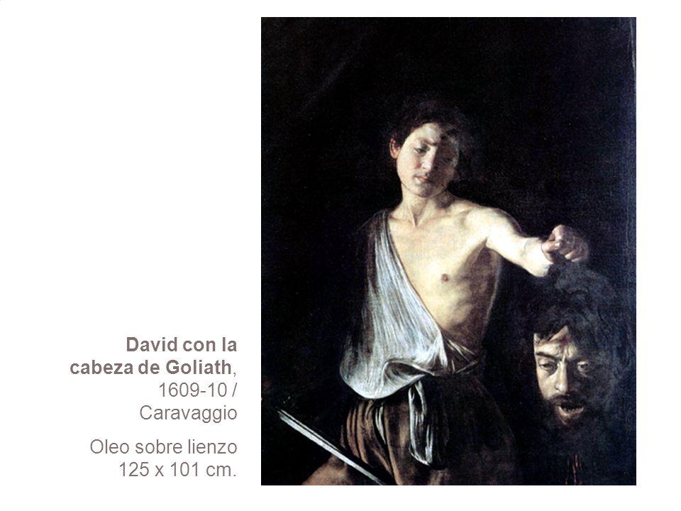 David con la cabeza de Goliath, 1609-10 / Caravaggio Oleo sobre lienzo 125 x 101 cm.