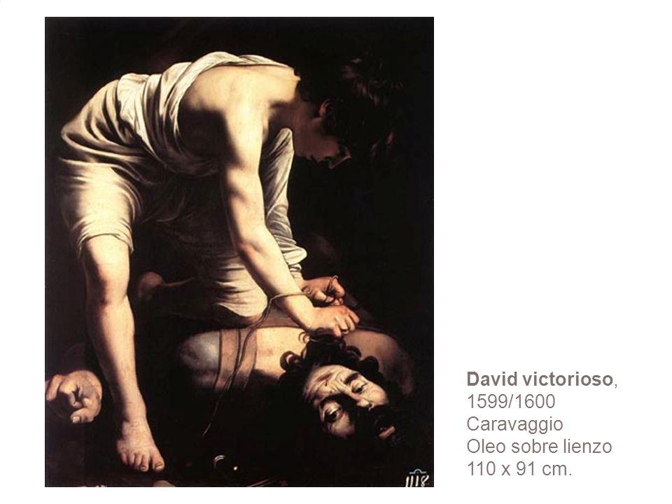 David victorioso, 1599/1600 Caravaggio Oleo sobre lienzo 110 x 91 cm.