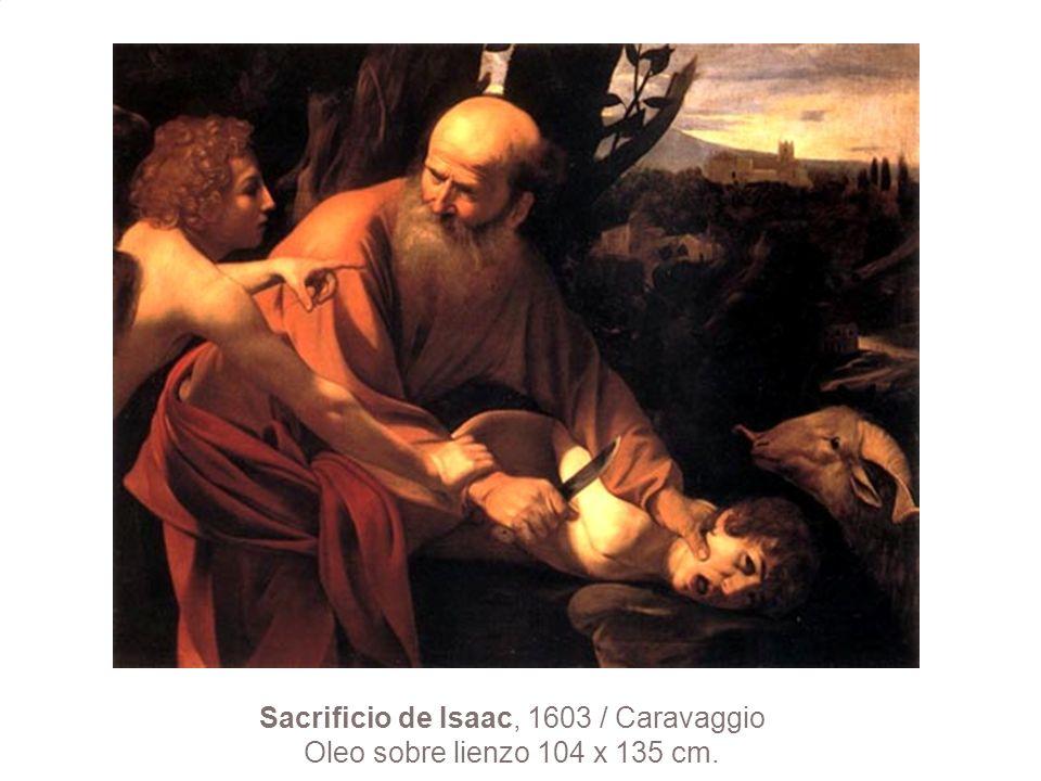Sacrificio de Isaac, 1603 / Caravaggio Oleo sobre lienzo 104 x 135 cm.