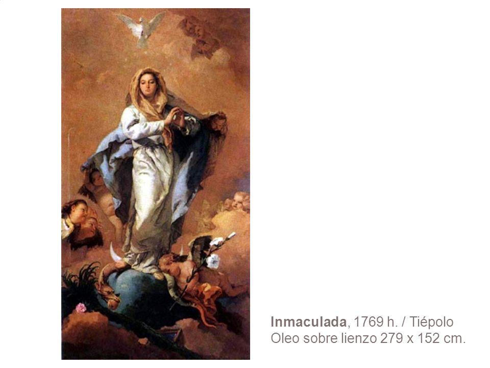 Inmaculada, 1769 h. / Tiépolo Oleo sobre lienzo 279 x 152 cm.