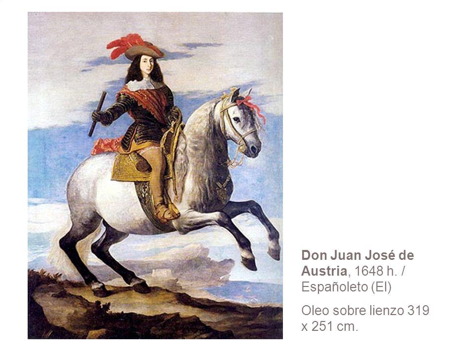 Don Juan José de Austria, 1648 h. / Españoleto (El) Oleo sobre lienzo 319 x 251 cm.