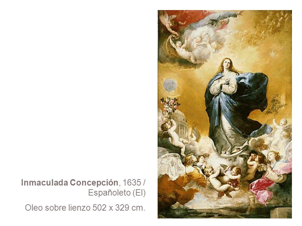 Inmaculada Concepción, 1635 / Españoleto (El) Oleo sobre lienzo 502 x 329 cm.