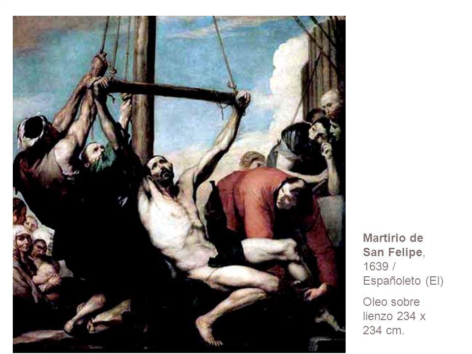 Martirio de San Felipe, 1639 / Españoleto (El) Oleo sobre lienzo 234 x 234 cm.