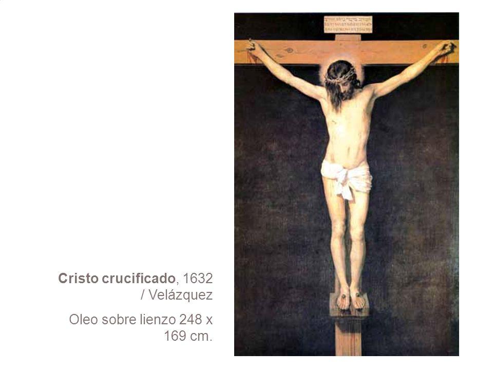 Cristo crucificado, 1632 / Velázquez Oleo sobre lienzo 248 x 169 cm.