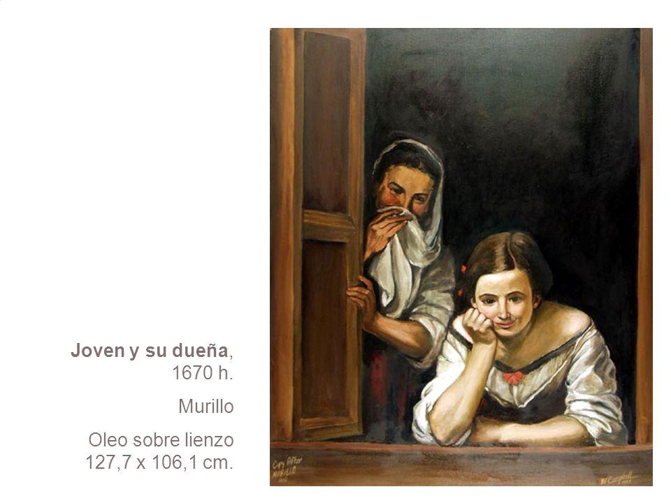 Joven y su dueña, 1670 h. Murillo Oleo sobre lienzo 127,7 x 106,1 cm.
