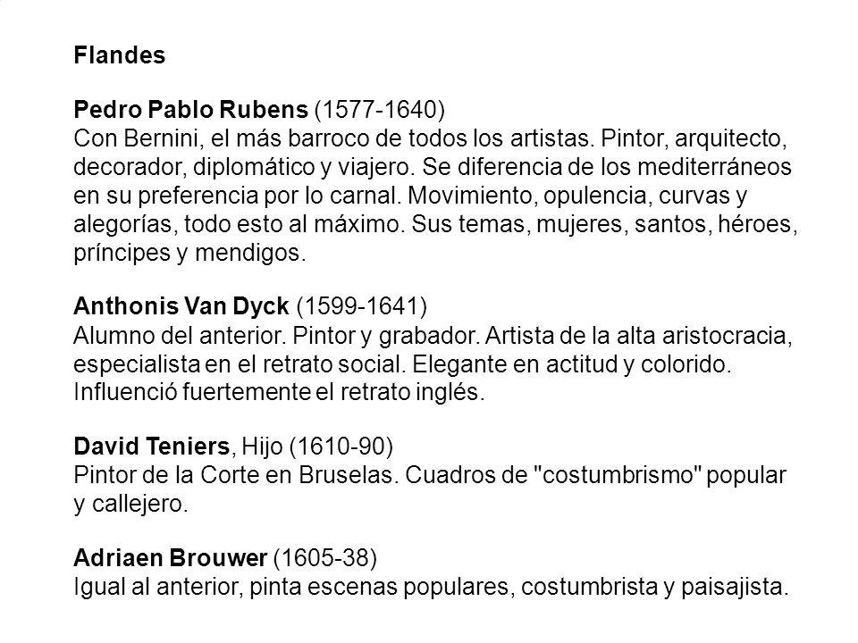 Flandes Pedro Pablo Rubens (1577-1640) Con Bernini, el más barroco de todos los artistas. Pintor, arquitecto, decorador, diplomático y viajero. Se dif