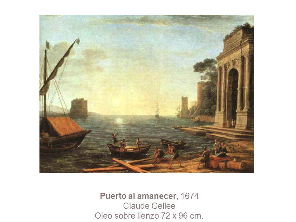 Puerto al amanecer, 1674 Claude Gellee Oleo sobre lienzo 72 x 96 cm.