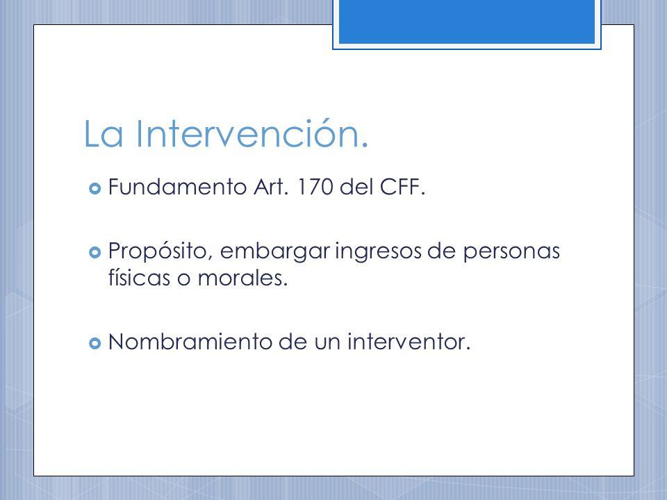 La Intervención.Fundamento Art. 170 del CFF.
