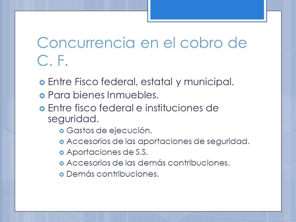 Concurrencia en el cobro de C.F. Entre Fisco federal, estatal y municipal.