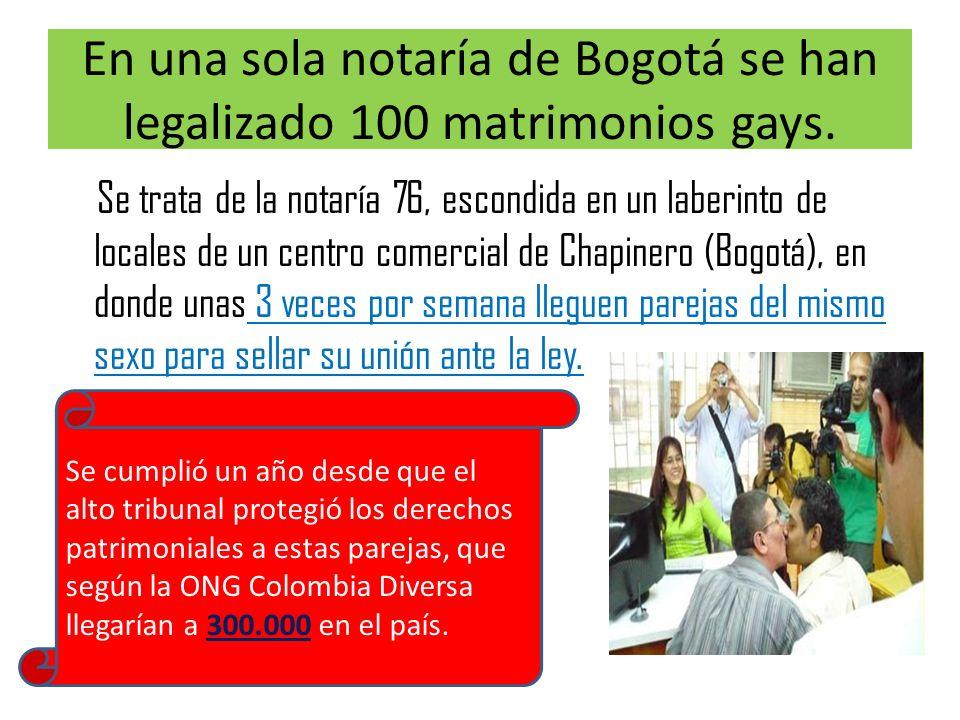 En una sola notaría de Bogotá se han legalizado 100 matrimonios gays. Se trata de la notaría 76, escondida en un laberinto de locales de un centro com