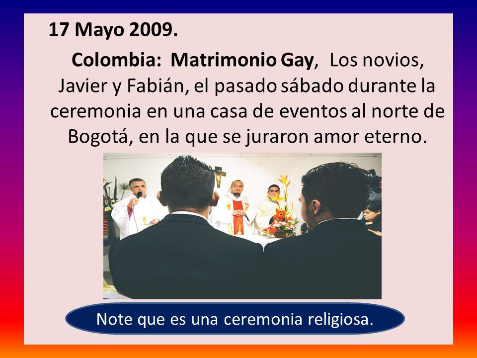 17 Mayo 2009. Colombia: Matrimonio Gay, Los novios, Javier y Fabián, el pasado sábado durante la ceremonia en una casa de eventos al norte de Bogotá,