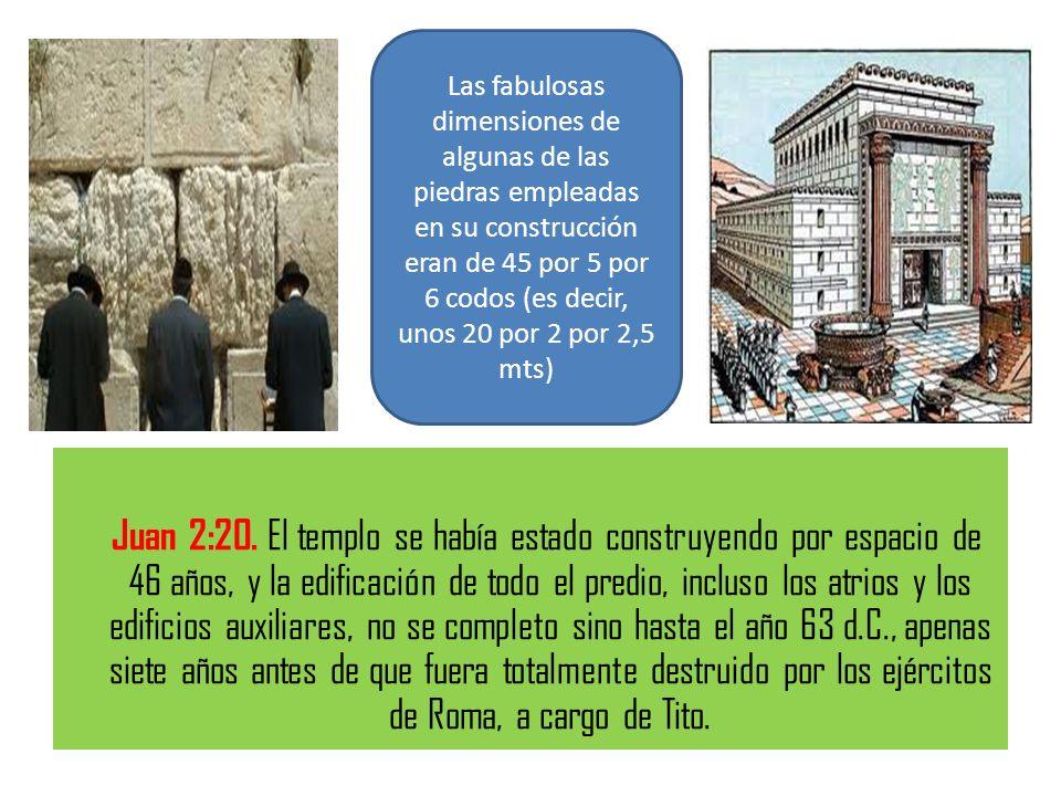 Juan 2:20. El templo se había estado construyendo por espacio de 46 años, y la edificación de todo el predio, incluso los atrios y los edificios auxil