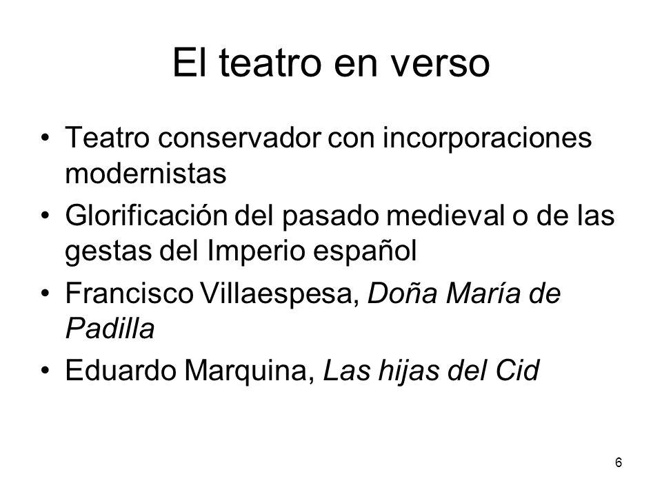 6 El teatro en verso Teatro conservador con incorporaciones modernistas Glorificación del pasado medieval o de las gestas del Imperio español Francisc