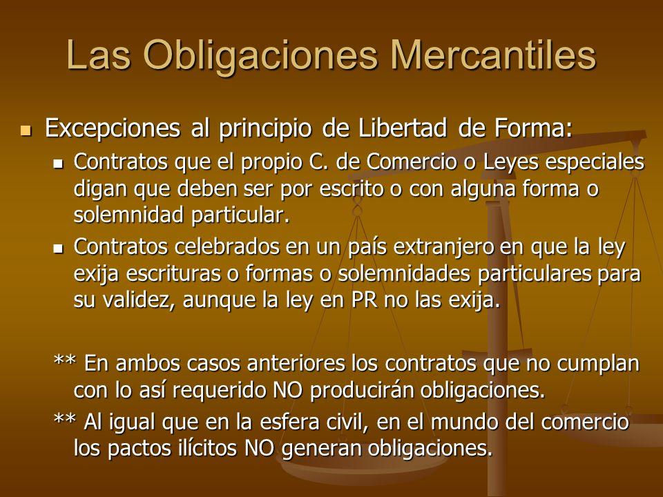 Las Obligaciones Mercantiles Excepciones al principio de Libertad de Forma: Excepciones al principio de Libertad de Forma: Contratos que el propio C.