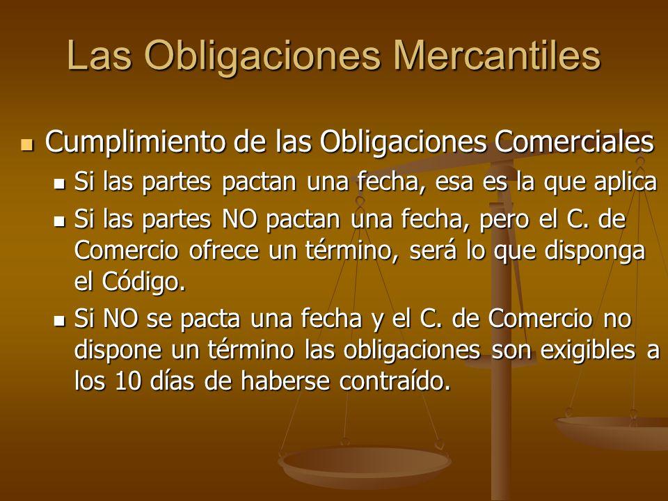 Las Obligaciones Mercantiles Cumplimiento de las Obligaciones Comerciales Cumplimiento de las Obligaciones Comerciales Si las partes pactan una fecha,