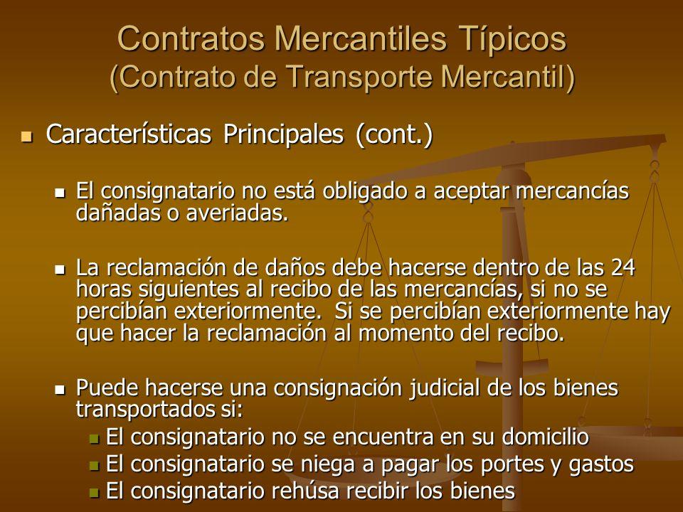 Contratos Mercantiles Típicos (Contrato de Transporte Mercantil) Características Principales (cont.) Características Principales (cont.) El consignata