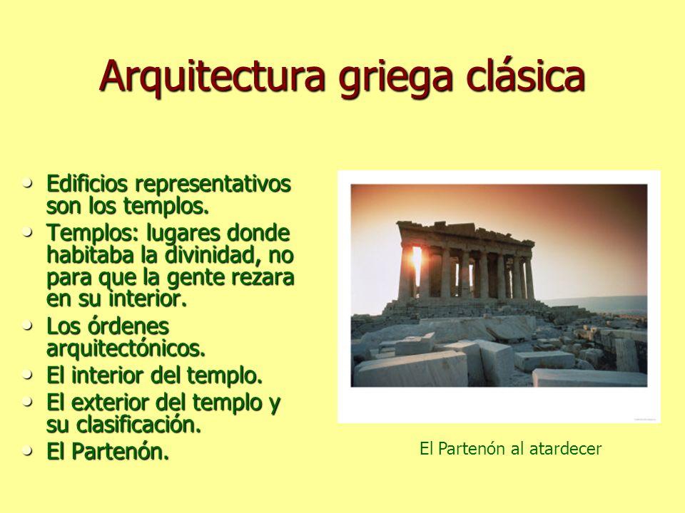 Arquitectura griega clásica Edificios representativos son los templos. Edificios representativos son los templos. Templos: lugares donde habitaba la d