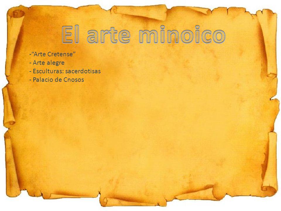 -Arte Cretense - Arte alegre - Esculturas: sacerdotisas - Palacio de Cnosos