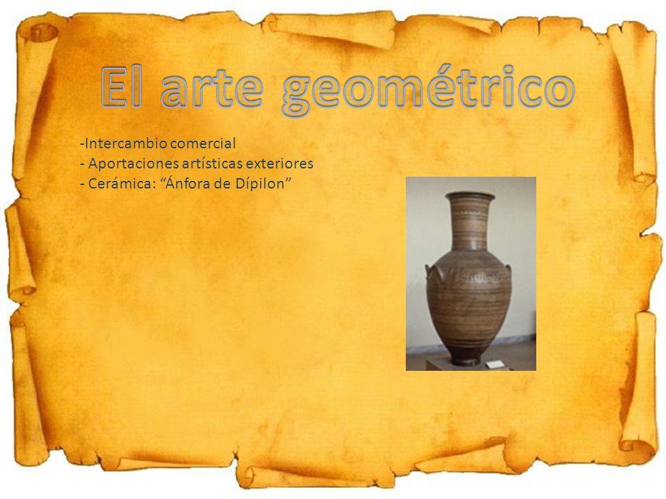 -Intercambio comercial - Aportaciones artísticas exteriores - Cerámica: Ánfora de Dípilon