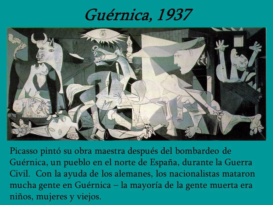 Guérnica, 1937 Picasso pintó su obra maestra después del bombardeo de Guérnica, un pueblo en el norte de España, durante la Guerra Civil. Con la ayuda