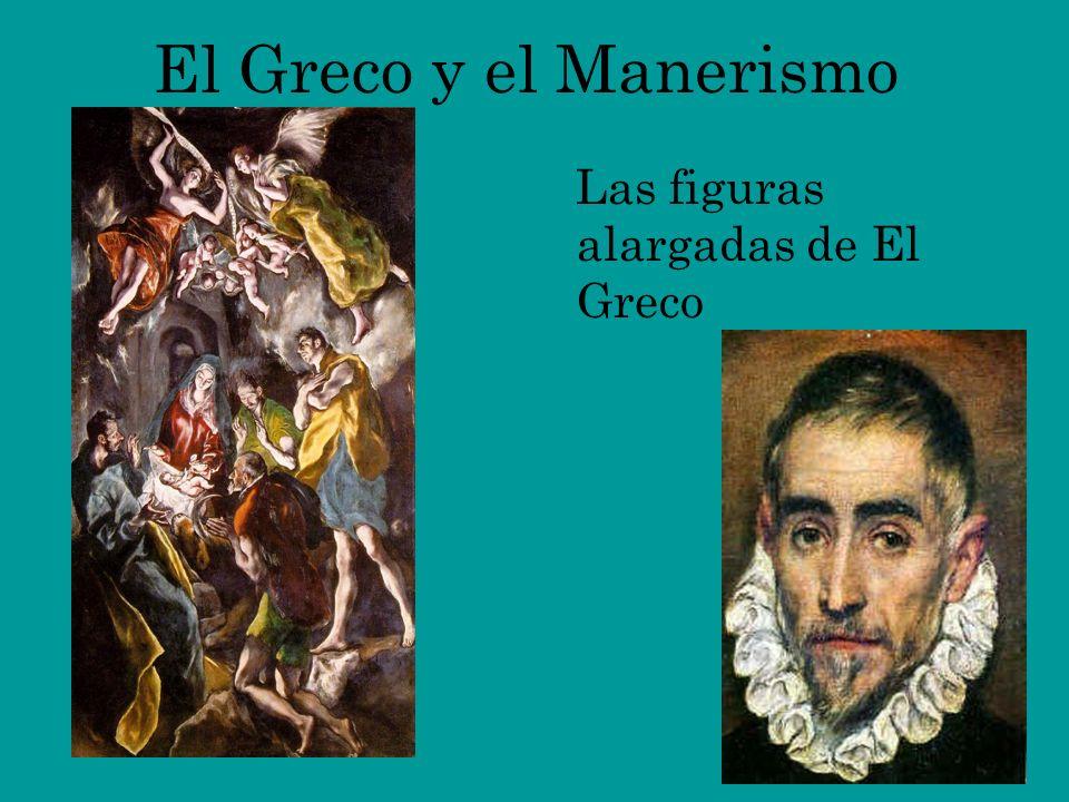 El Greco y el Manerismo Las figuras alargadas de El Greco