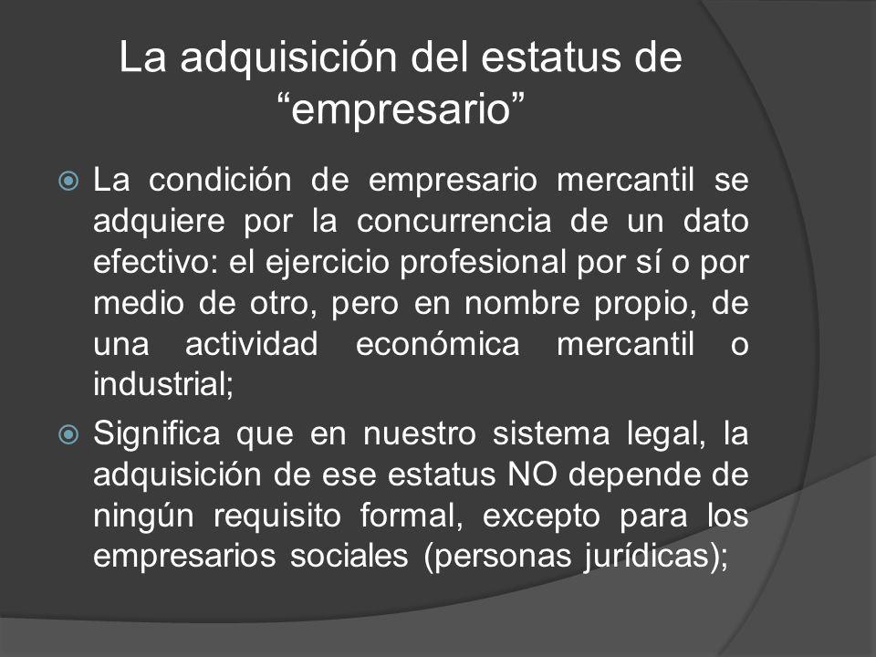 Efectos del estatus de empresario mercantil.