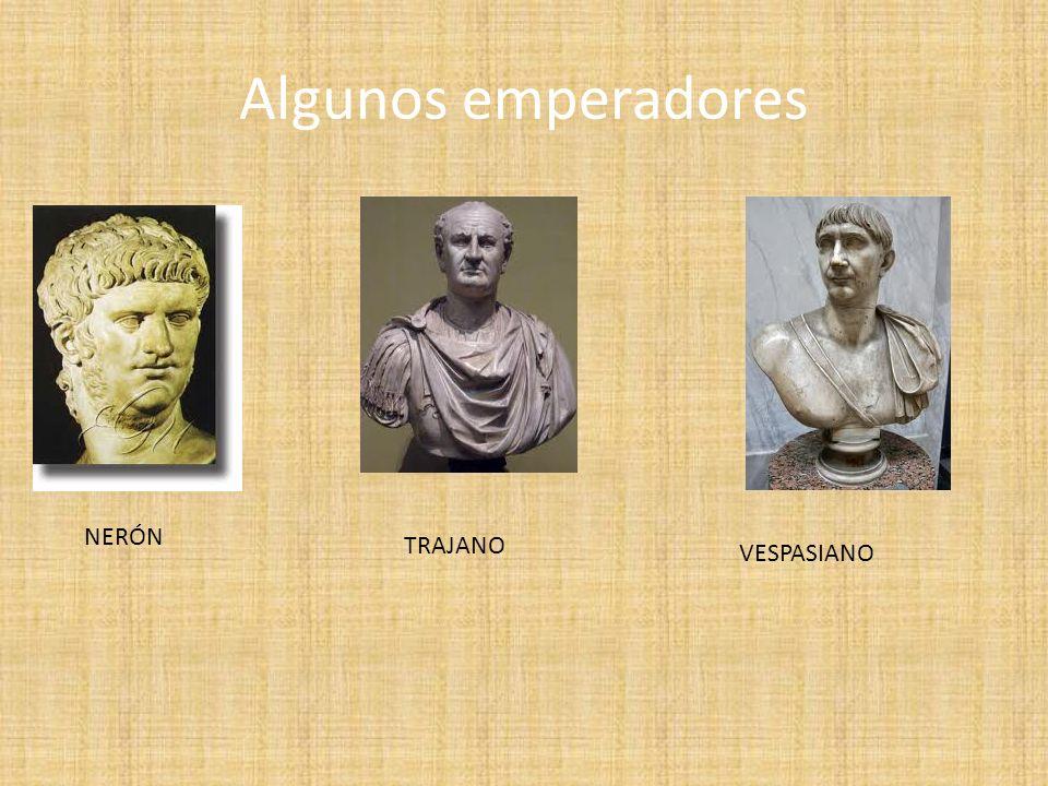 Algunos emperadores NERÓN VESPASIANO TRAJANO