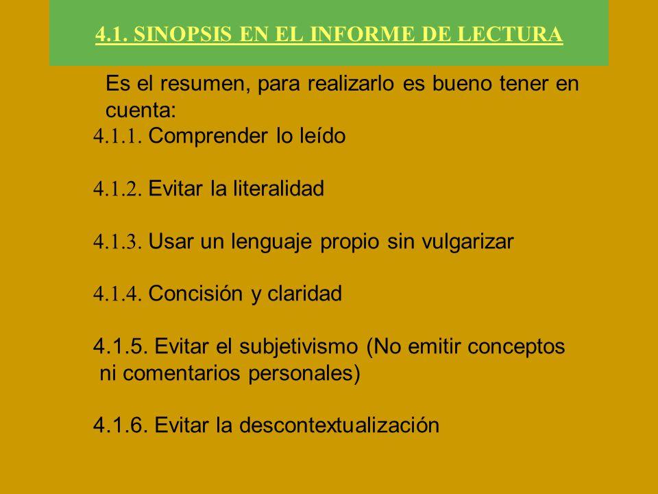 4.1. SINOPSIS EN EL INFORME DE LECTURA 4.1.1. Comprender lo leído 4.1.2. Evitar la literalidad 4.1.3. Usar un lenguaje propio sin vulgarizar 4.1.4. Co