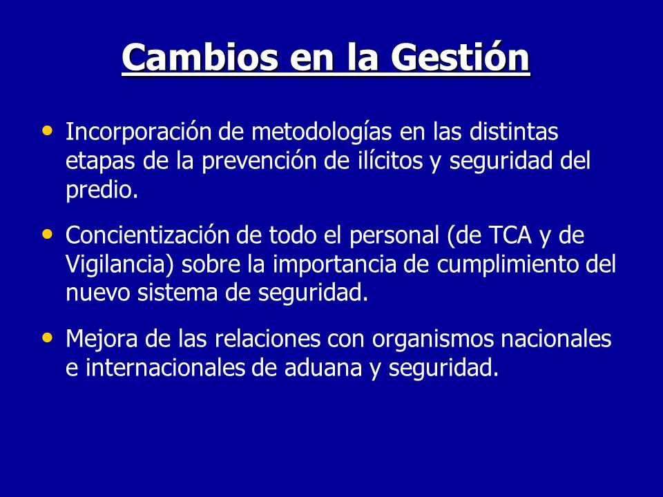 Cambios en la Gestión Incorporación de metodologías en las distintas etapas de la prevención de ilícitos y seguridad del predio. Concientización de to