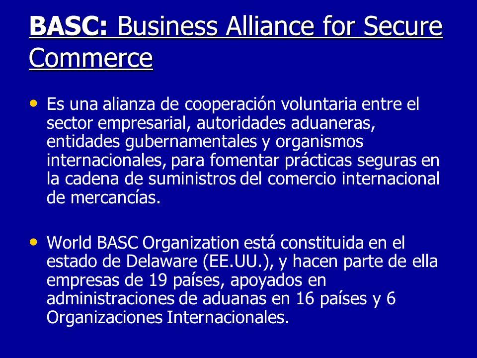 BASC: Sistema de Gestión en Control y Seguridad Compatible con requisitos de C-TPAT (Custom- Trade Partnership Against Terrorism), Normas de seguridad de la Organización Mundial de Aduanas o el Código de Protección de Buques de la Organización Marítima Internacional.