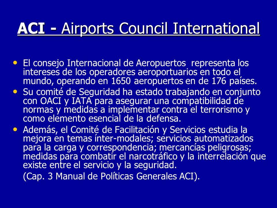 OACI: Anexo 17 - Seguridad Este documento contiene normas y recomendaciones generales a tomar en cuenta por los integrantes de esta organización en el tema específico de seguridad en la aviación.