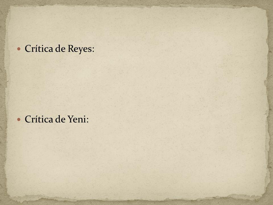 Crítica de Reyes: Crítica de Yeni: