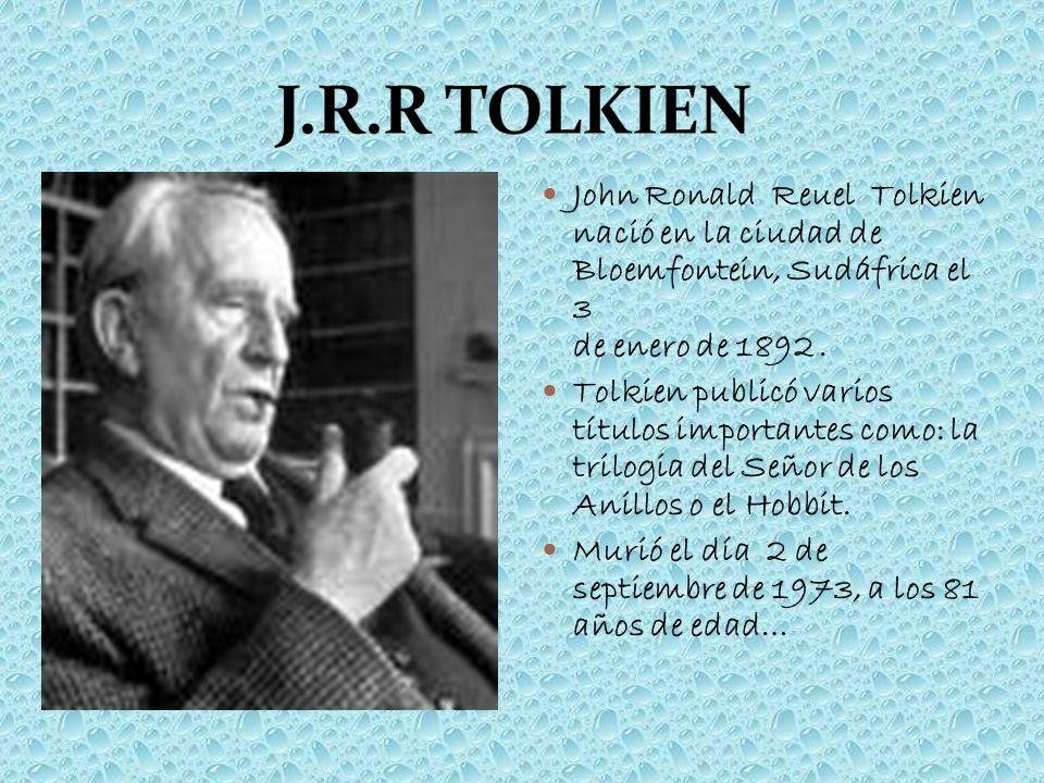 John Ronald Reuel Tolkien nació en la ciudad de Bloemfontein, Sudáfrica el 3 de enero de 1892. Tolkien publicó varios títulos importantes como: la tri