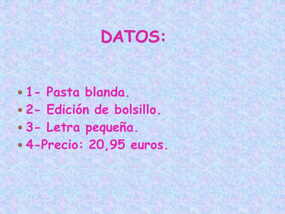 1- Pasta blanda. 2- Edición de bolsillo. 3- Letra pequeña. 4-Precio: 20,95 euros.