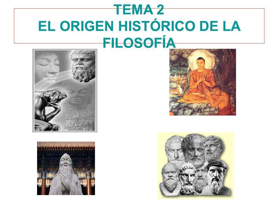 TEMA 2 EL ORIGEN HISTÓRICO DE LA FILOSOFÍA
