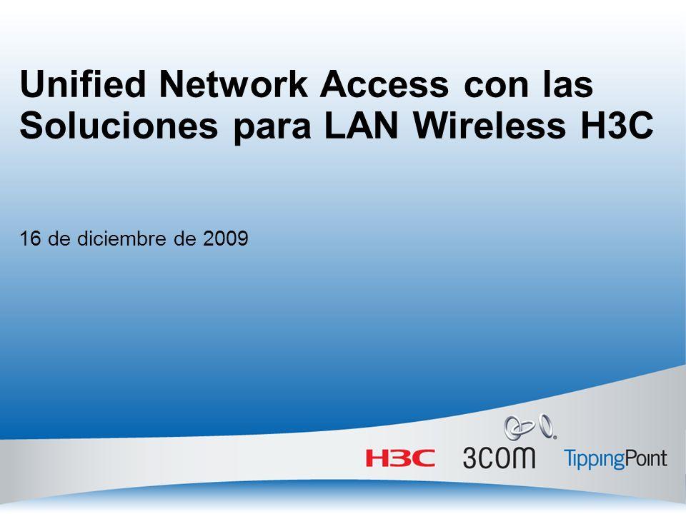 Unified Network Access con las Soluciones para LAN Wireless H3C 16 de diciembre de 2009