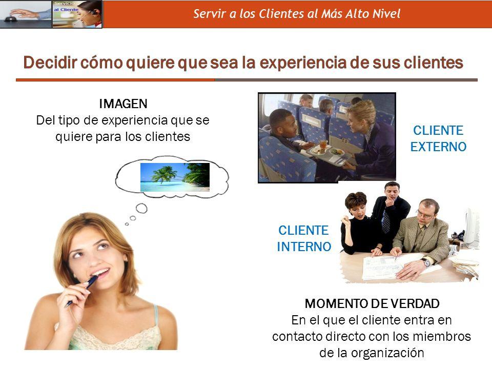 Servir a los Clientes al Más Alto Nivel MOMENTO DE VERDAD En el que el cliente entra en contacto directo con los miembros de la organización CLIENTE I