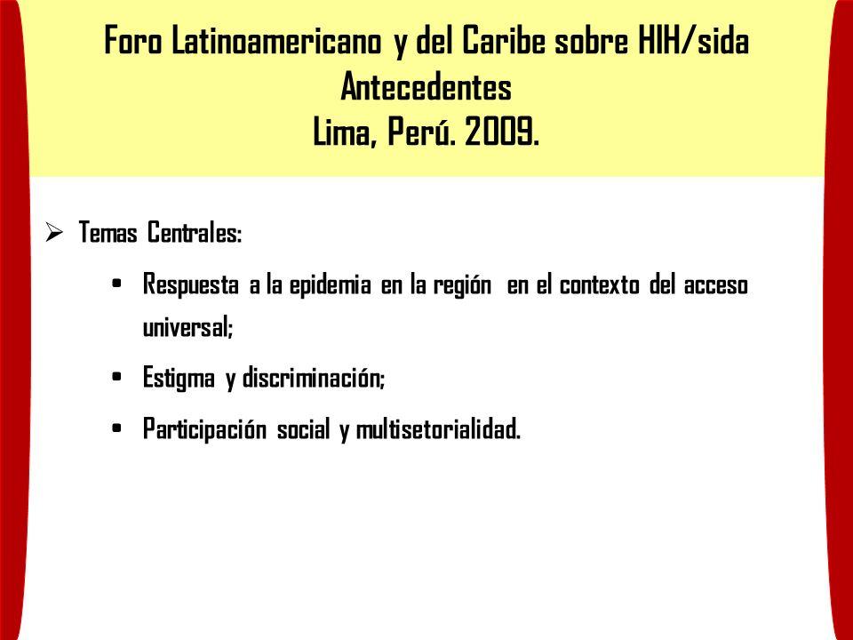 Foro Latinoamericano y del Caribe sobre HIH/sida Antecedentes Lima, Perú.