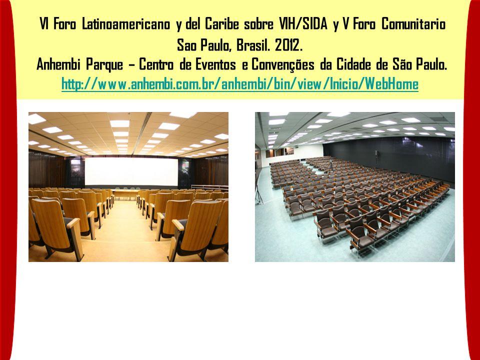 VI Foro Latinoamericano y del Caribe sobre VIH/SIDA y V Foro Comunitario Sao Paulo, Brasil.