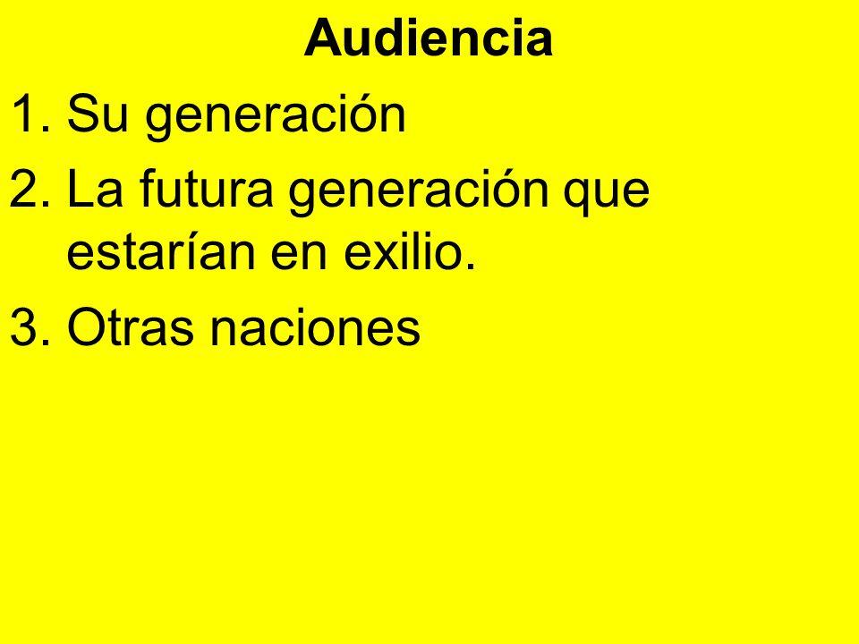 Audiencia 1.Su generación 2.La futura generación que estarían en exilio. 3.Otras naciones