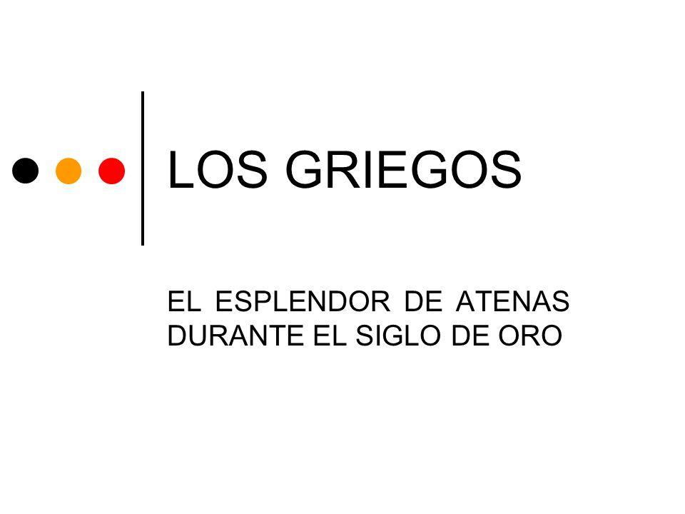 LOS GRIEGOS EL ESPLENDOR DE ATENAS DURANTE EL SIGLO DE ORO