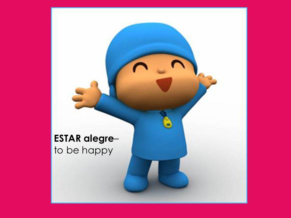 ESTAR alegre – to be happy