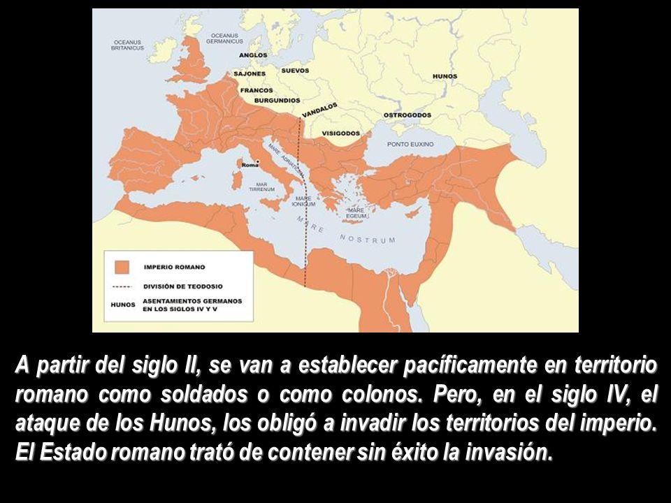 A partir del siglo II, se van a establecer pacíficamente en territorio romano como soldados o como colonos. Pero, en el siglo IV, el ataque de los Hun