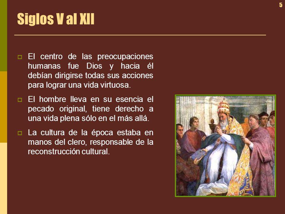 5 Siglos V al XII El centro de las preocupaciones humanas fue Dios y hacia él debían dirigirse todas sus acciones para lograr una vida virtuosa. El ho