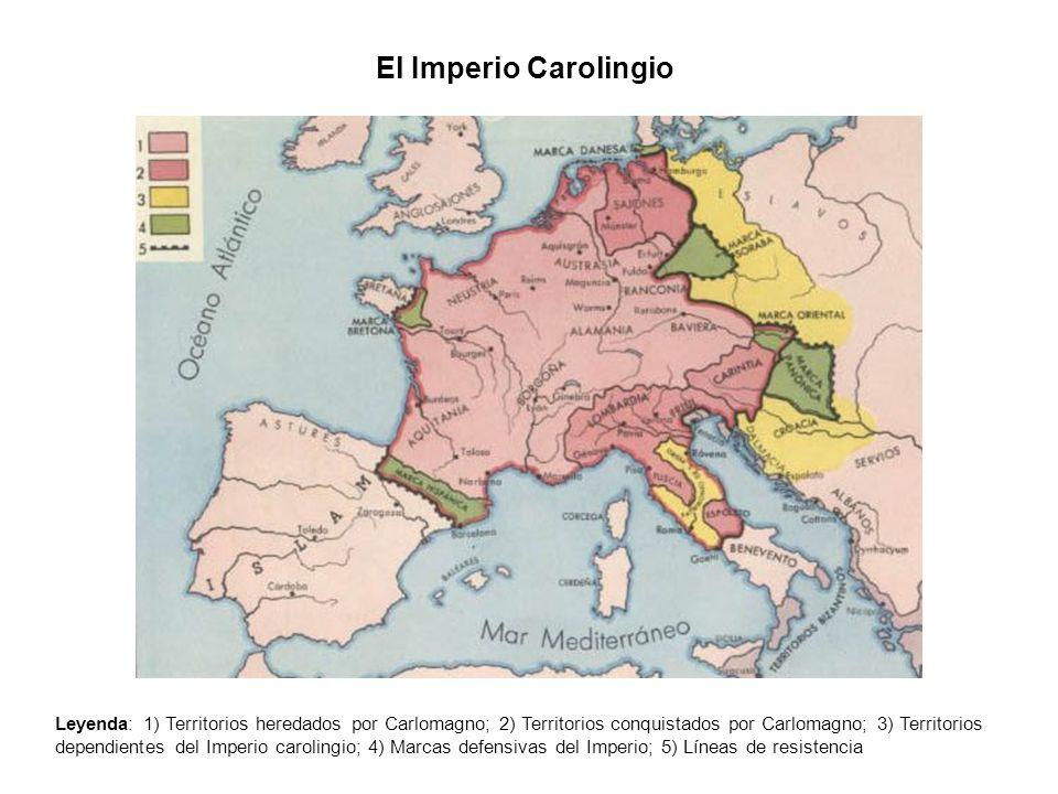 El Imperio Carolingio Leyenda: 1) Territorios heredados por Carlomagno; 2) Territorios conquistados por Carlomagno; 3) Territorios dependientes del Im