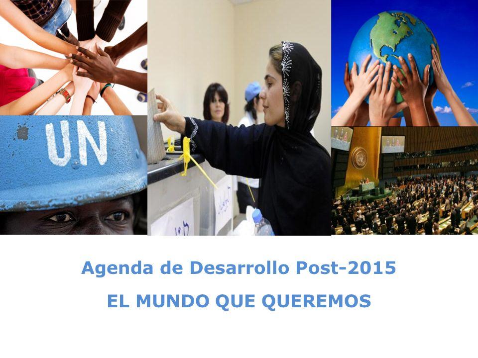 © United Nations Development Programme Agenda de Desarrollo Post-2015 EL MUNDO QUE QUEREMOS