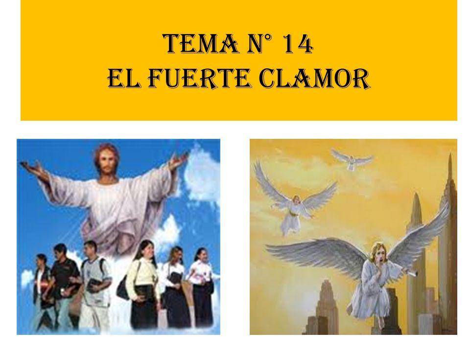 Tema n° 14 EL FUERTE CLAMOR