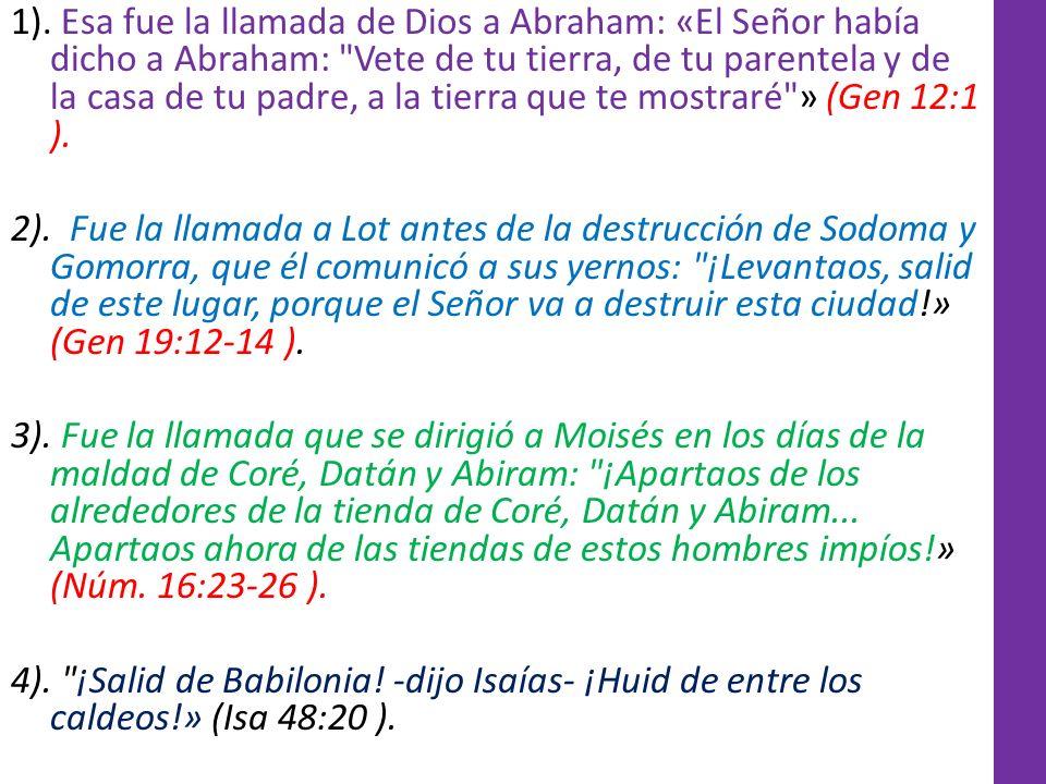 1). Esa fue la llamada de Dios a Abraham: «El Señor había dicho a Abraham:
